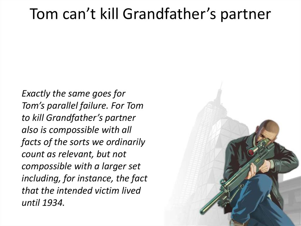 Tom can't kill Grandfather's partner