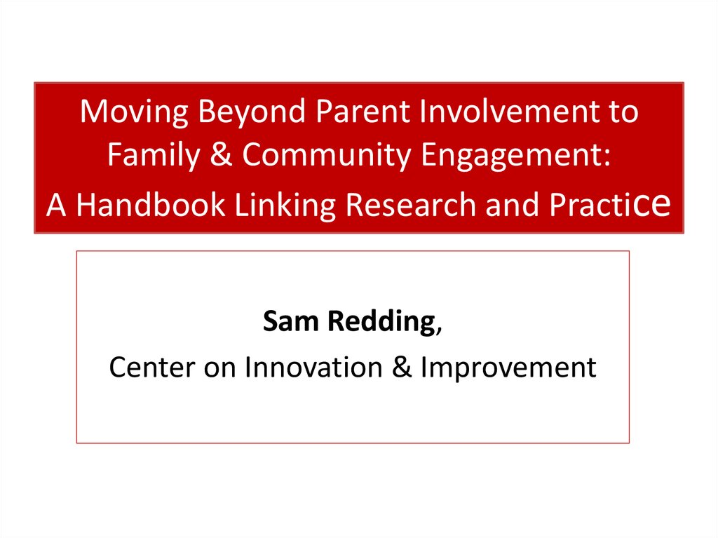 Moving Beyond Parent Involvement to Family & Community Engagement: A Handbook Linking Research and Practice