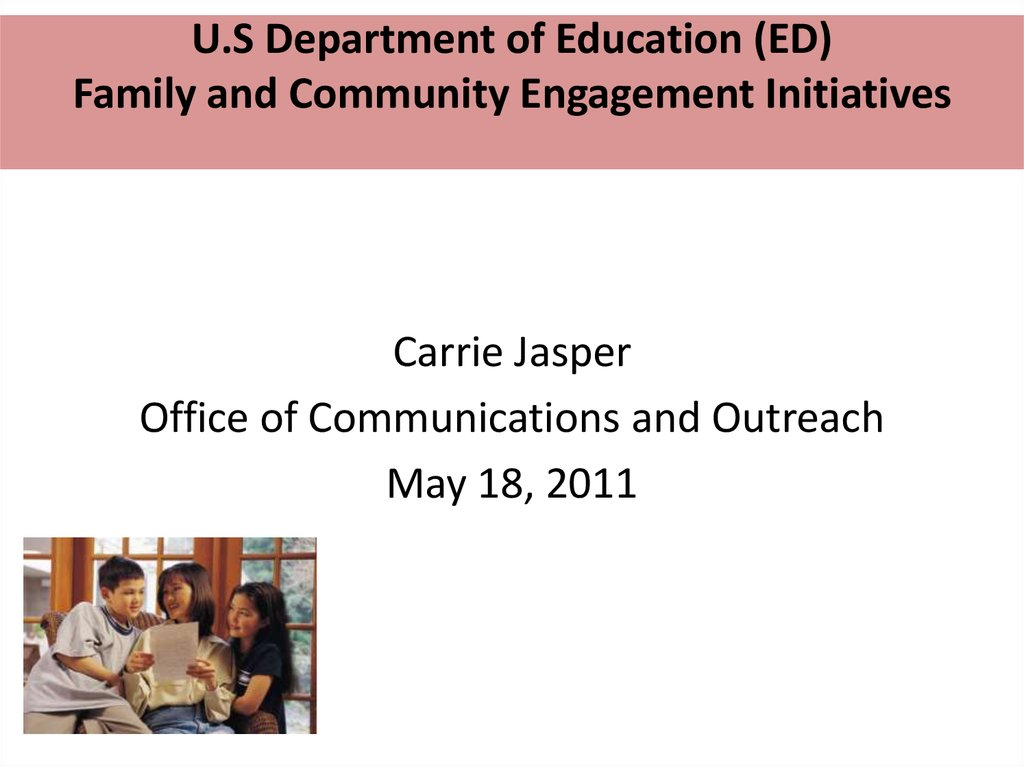U.S Department of Education (ED) Family and Community Engagement Initiatives