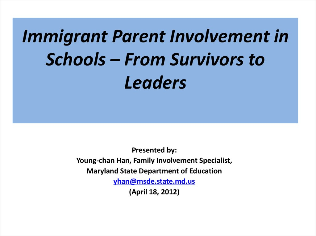 Immigrant Parent Involvement in Schools – From Survivors to Leaders