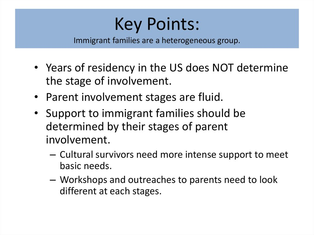 Key Points: Immigrant families are a heterogeneous group.