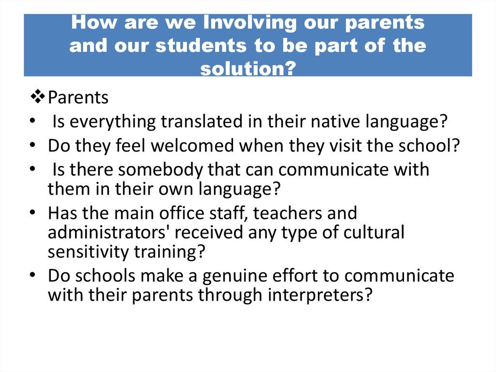 How are we Involving our parents and our students to be part of the solution?