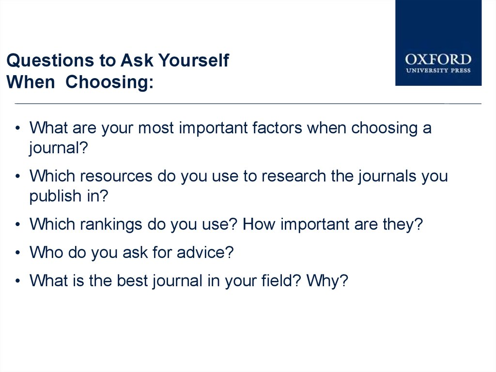 Questions to Ask Yourself When Choosing:
