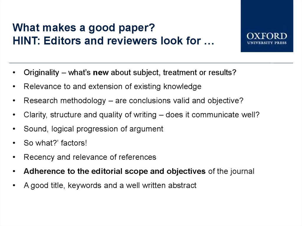 What makes a good paper? HINT: Editors and reviewers look for …
