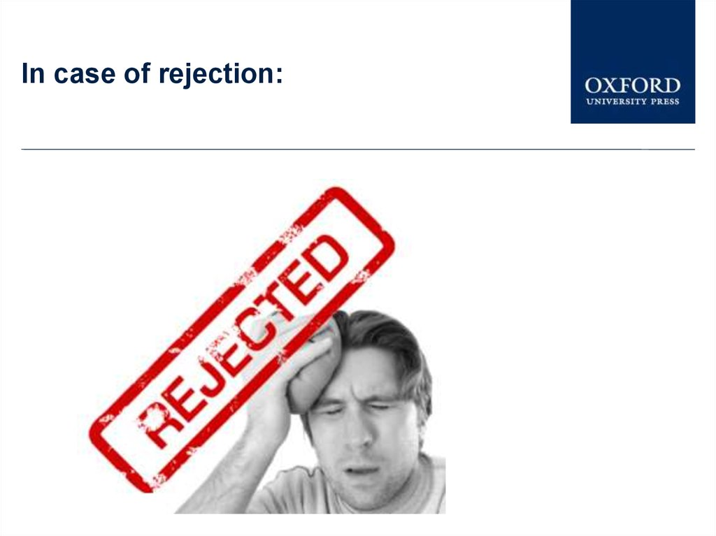 In case of rejection: