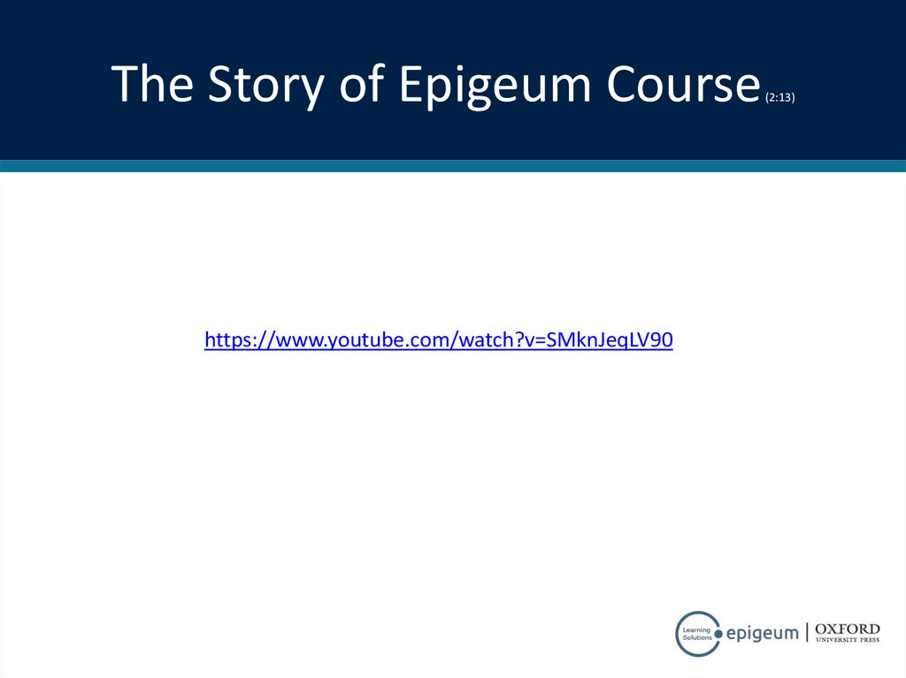 The Story of Epigeum Course (2:13)