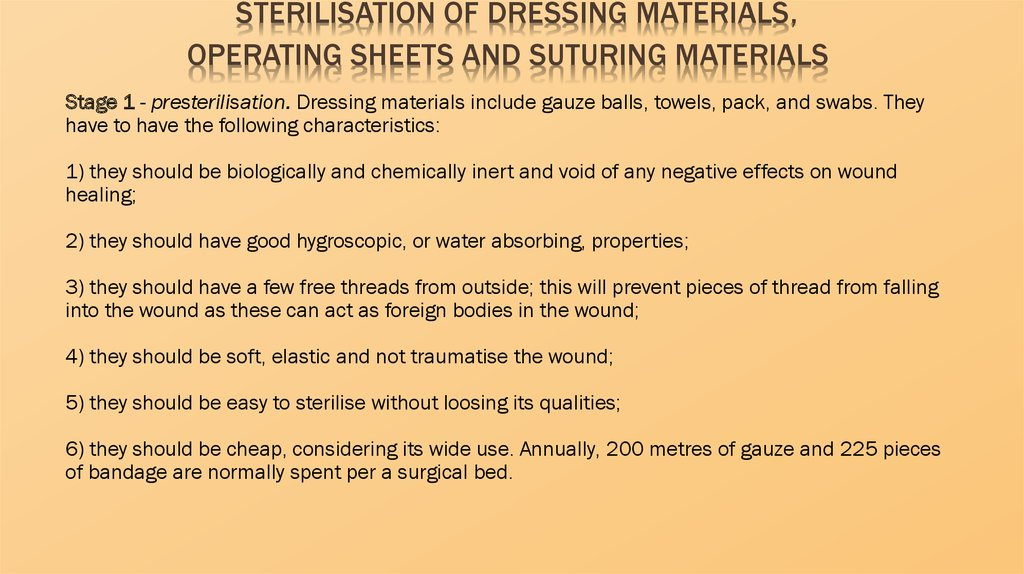 Sterilisation of dressing materials, operating sheets and suturing materials