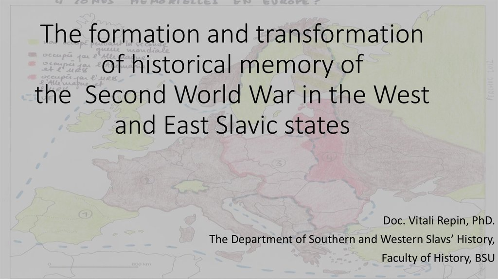 The formation and transformation of historical memory of the Second World War in the West and East Slavic states