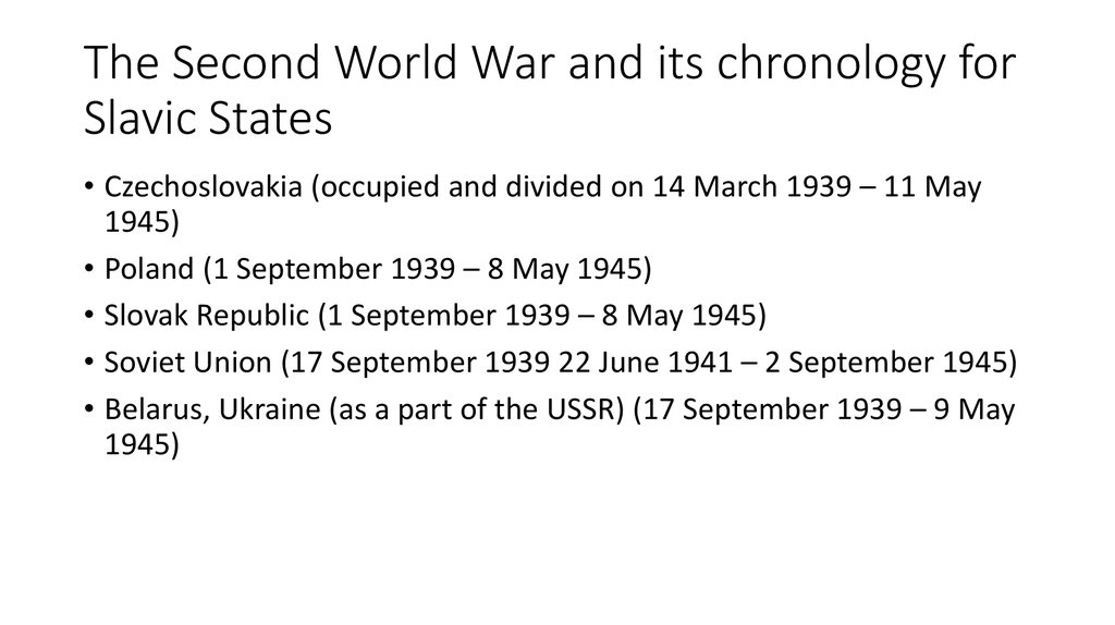 The Second World War and its chronology for Slavic States