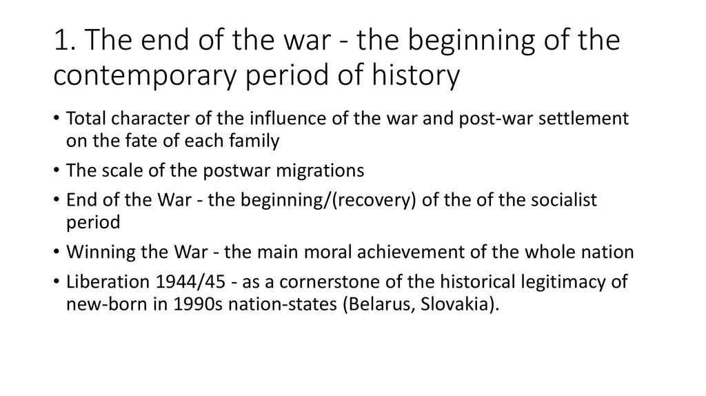1. The end of the war - the beginning of the contemporary period of history