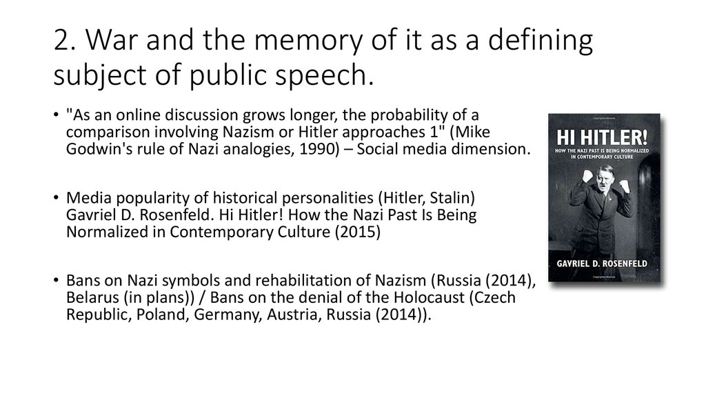 2. War and the memory of it as a defining subject of public speech.