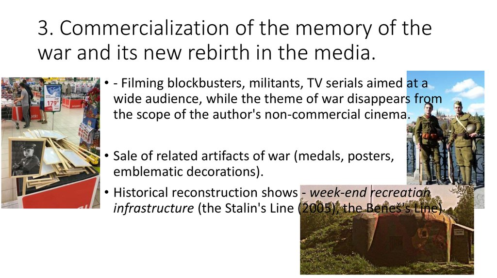 3. Commercialization of the memory of the war and its new rebirth in the media.