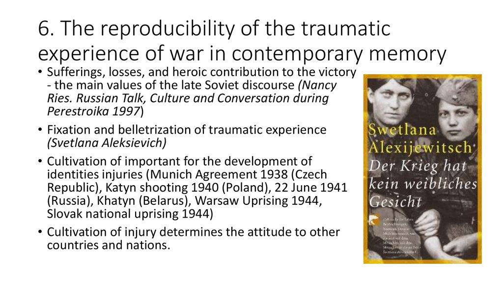 6. The reproducibility of the traumatic experience of war in contemporary memory