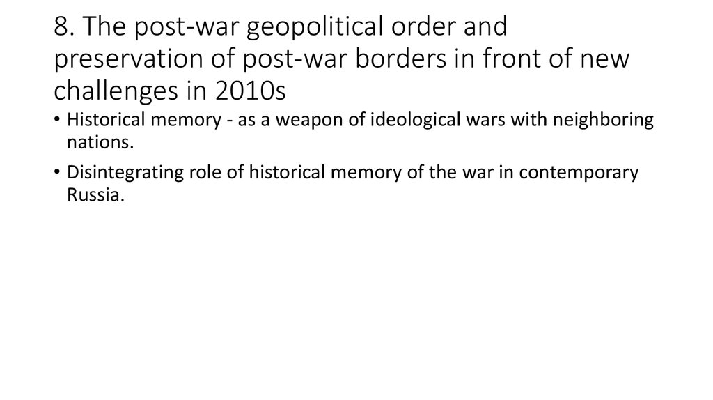 8. The post-war geopolitical order and preservation of post-war borders in front of new challenges in 2010s