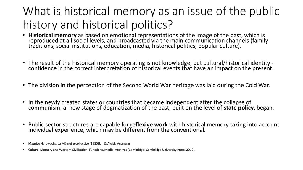 What is historical memory as an issue of the public history and historical politics?