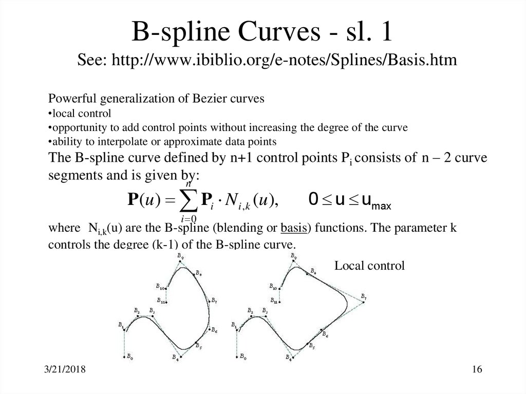 B-spline Curves - sl. 1 See: http://www.ibiblio.org/e-notes/Splines/Basis.htm