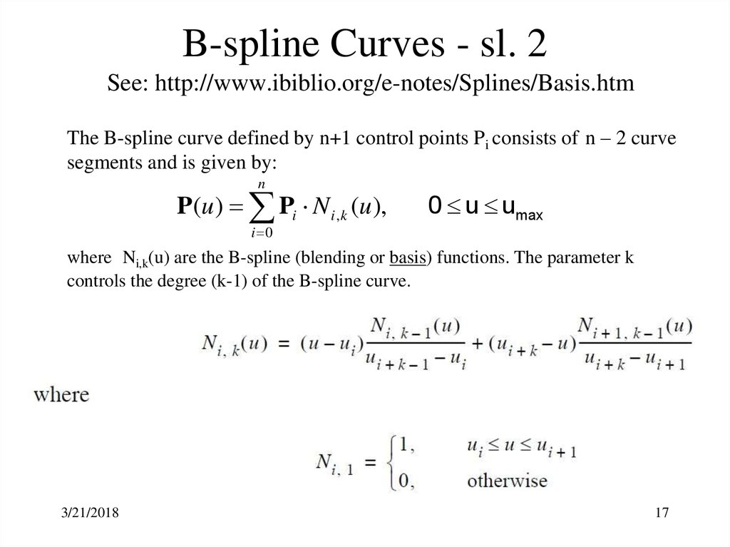 B-spline Curves - sl. 2 See: http://www.ibiblio.org/e-notes/Splines/Basis.htm