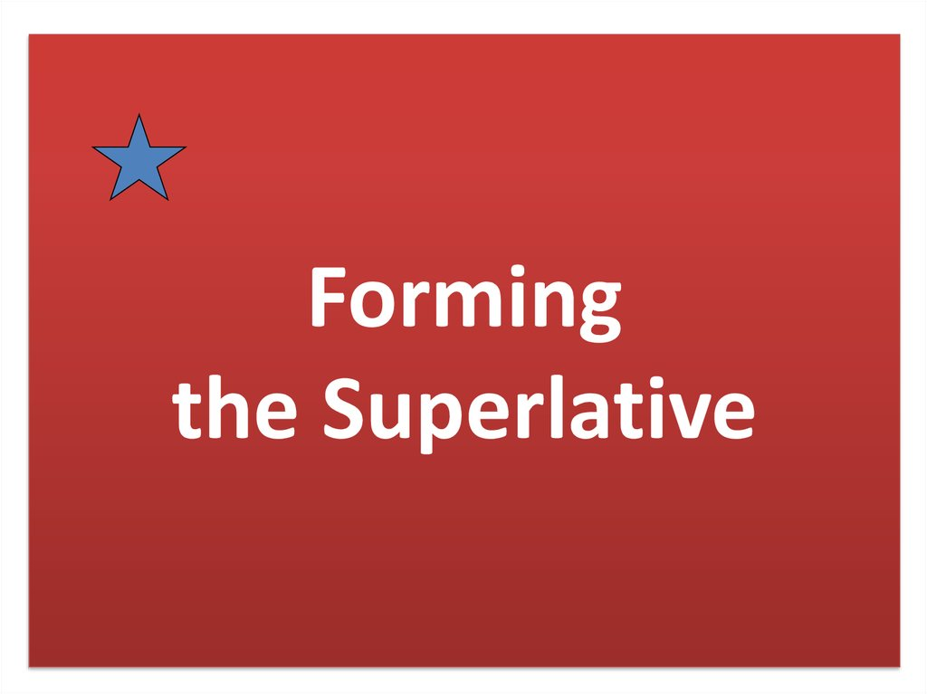 Forming the Superlative