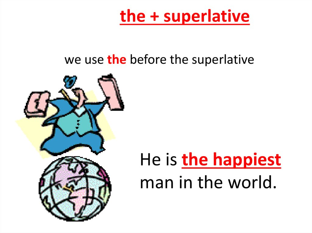 the + superlative we use the before the superlative