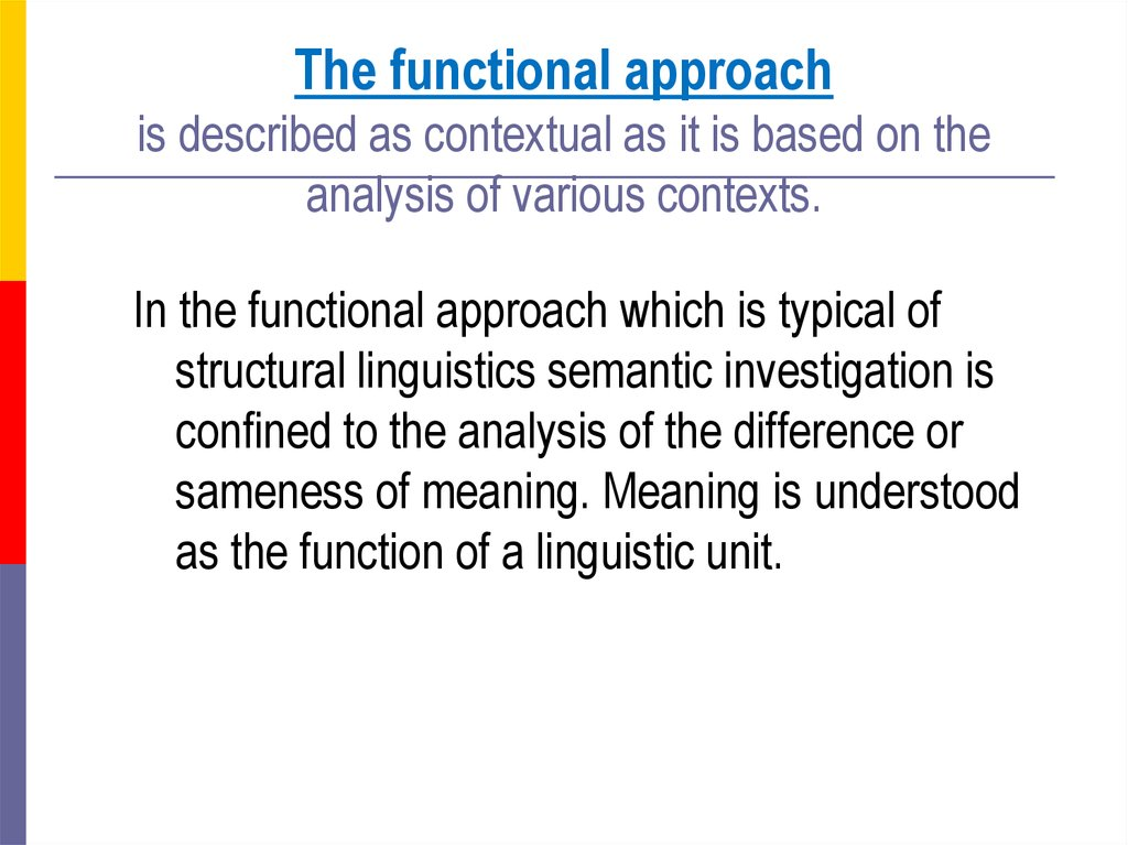 The functional approach is described as contextual as it is based on the analysis of various contexts.