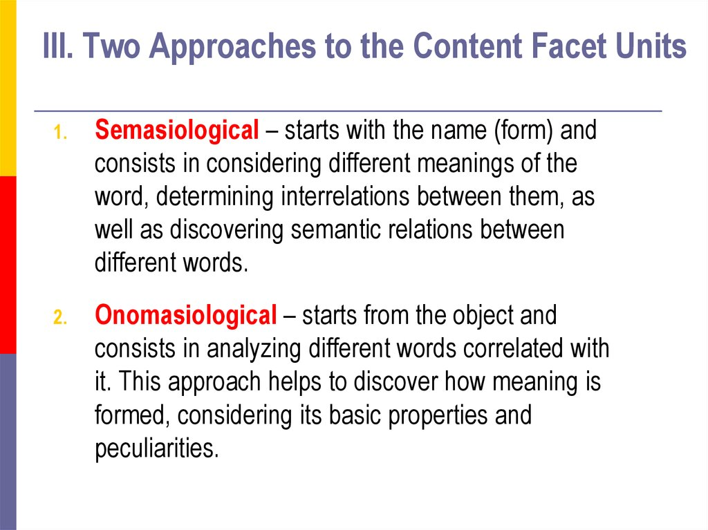 III. Two Approaches to the Content Facet Units