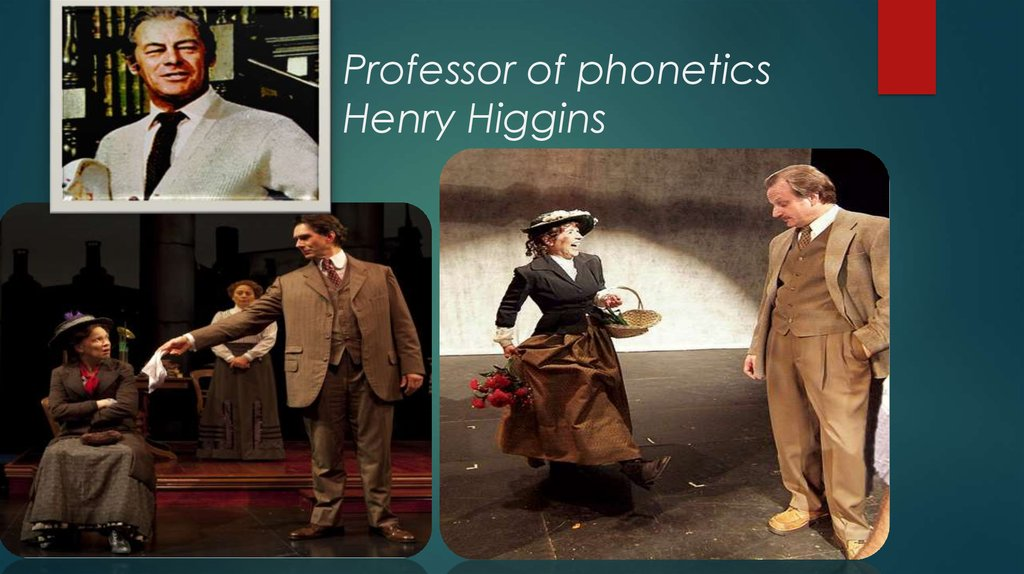 Professor of phonetics Henry Higgins