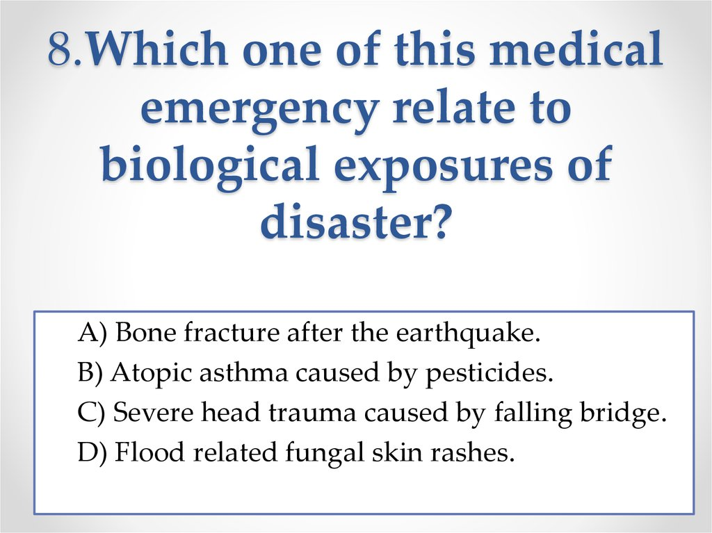 8.Which one of this medical emergency relate to biological exposures of disaster?
