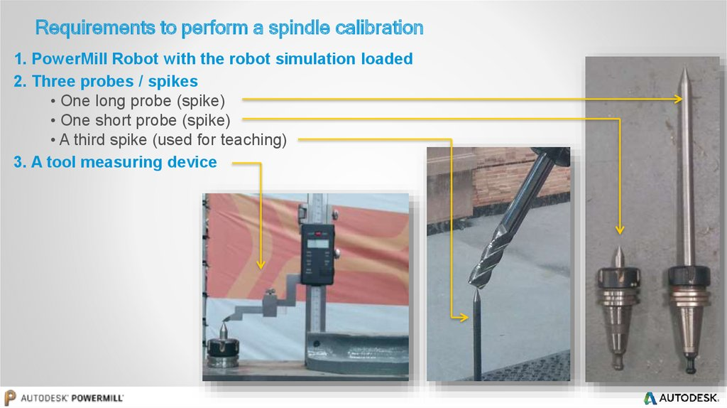 Requirements to perform a spindle calibration