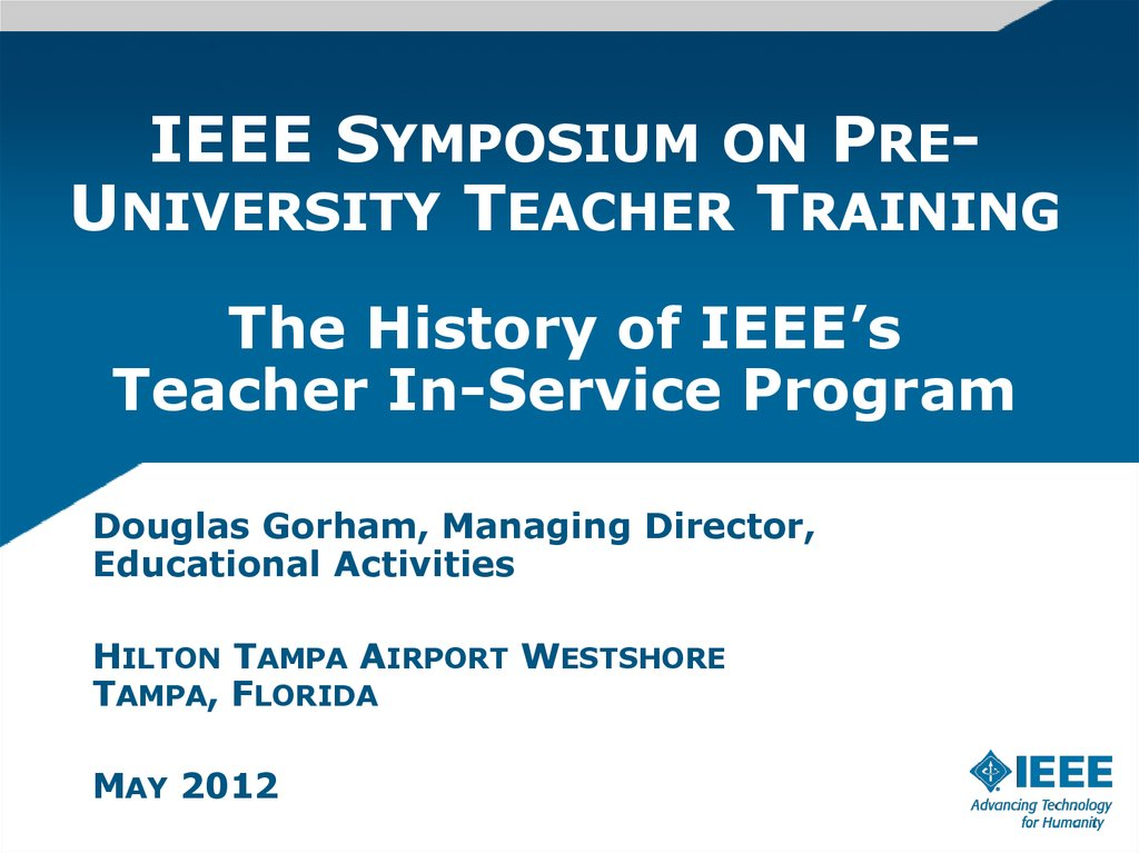 IEEE Symposium on Pre-University Teacher Training  The History of