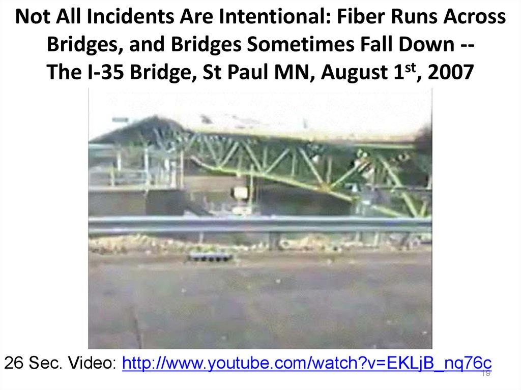 Not All Incidents Are Intentional: Fiber Runs Across Bridges, and Bridges Sometimes Fall Down -- The I-35 Bridge, St Paul MN,