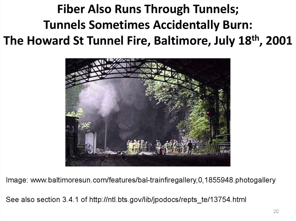Fiber Also Runs Through Tunnels; Tunnels Sometimes Accidentally Burn: The Howard St Tunnel Fire, Baltimore, July 18th, 2001