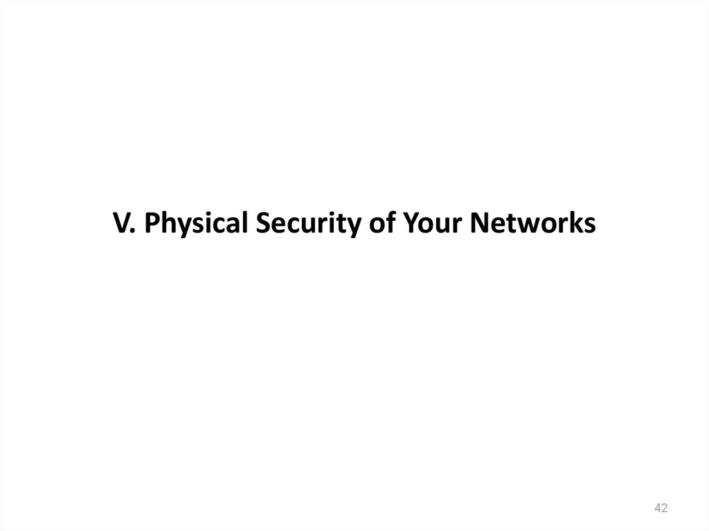 V. Physical Security of Your Networks
