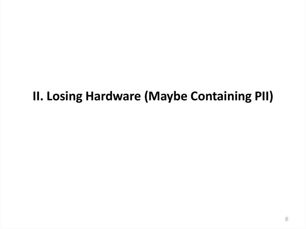 II. Losing Hardware (Maybe Containing PII)