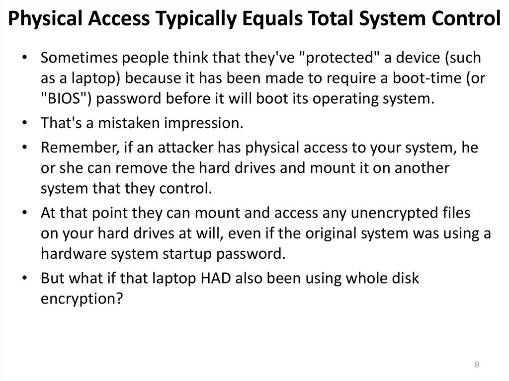 Physical Access Typically Equals Total System Control