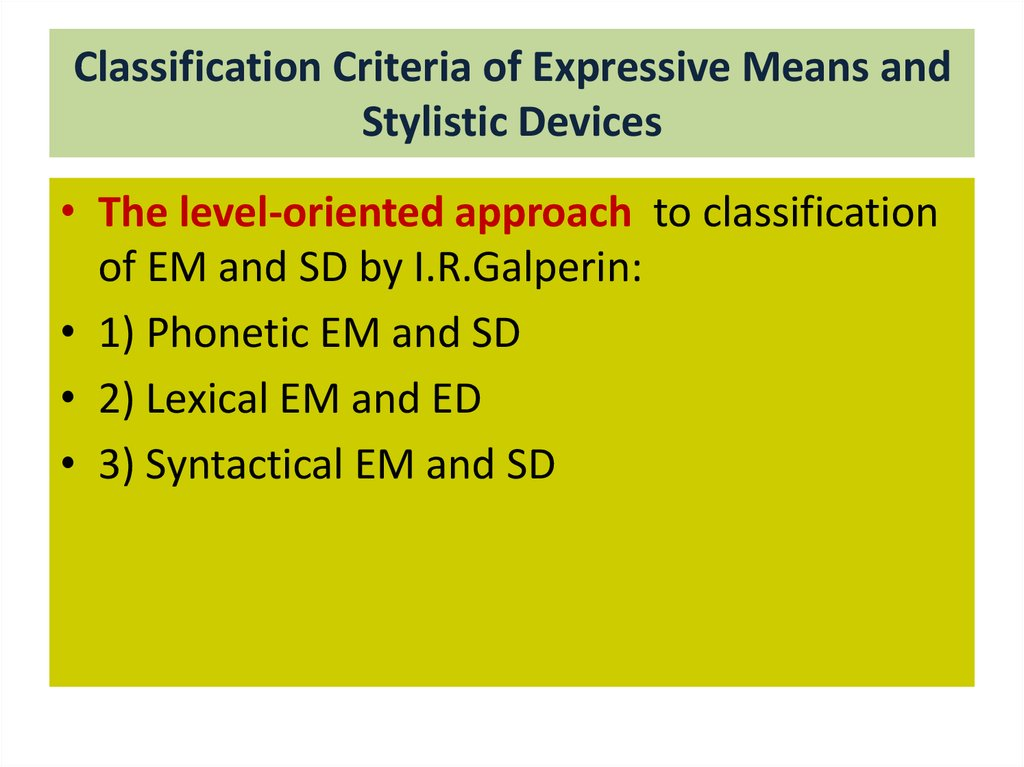 Classification Criteria of Expressive Means and Stylistic Devices