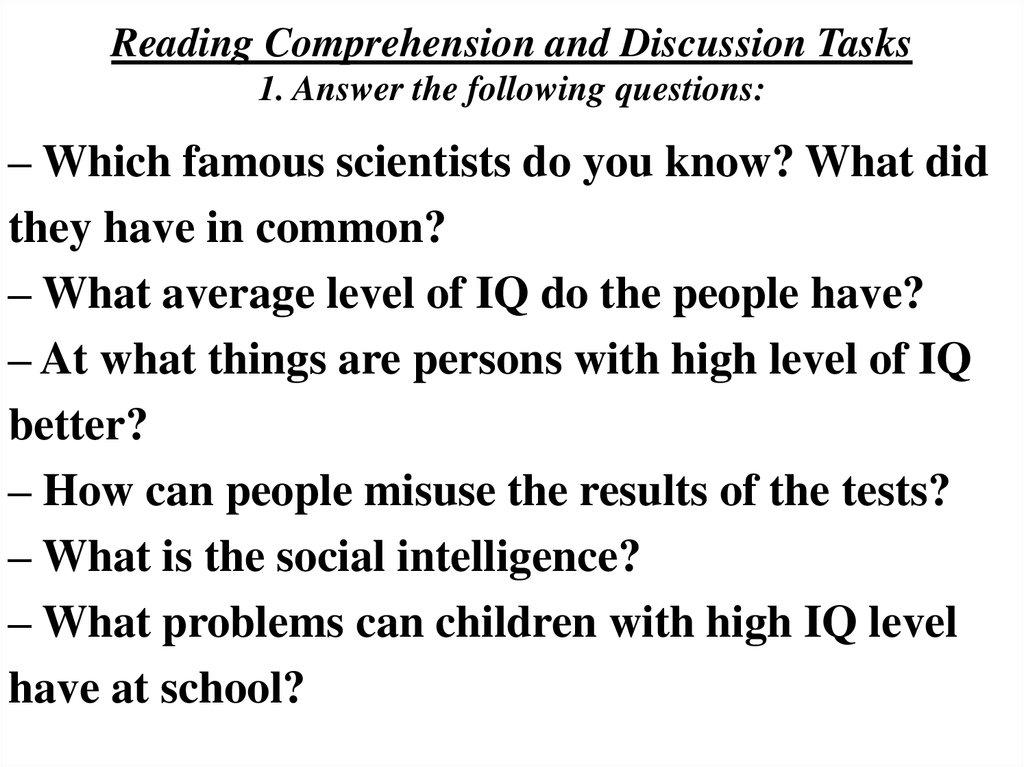 Reading Comprehension and Discussion Tasks 1. Answer the following questions: