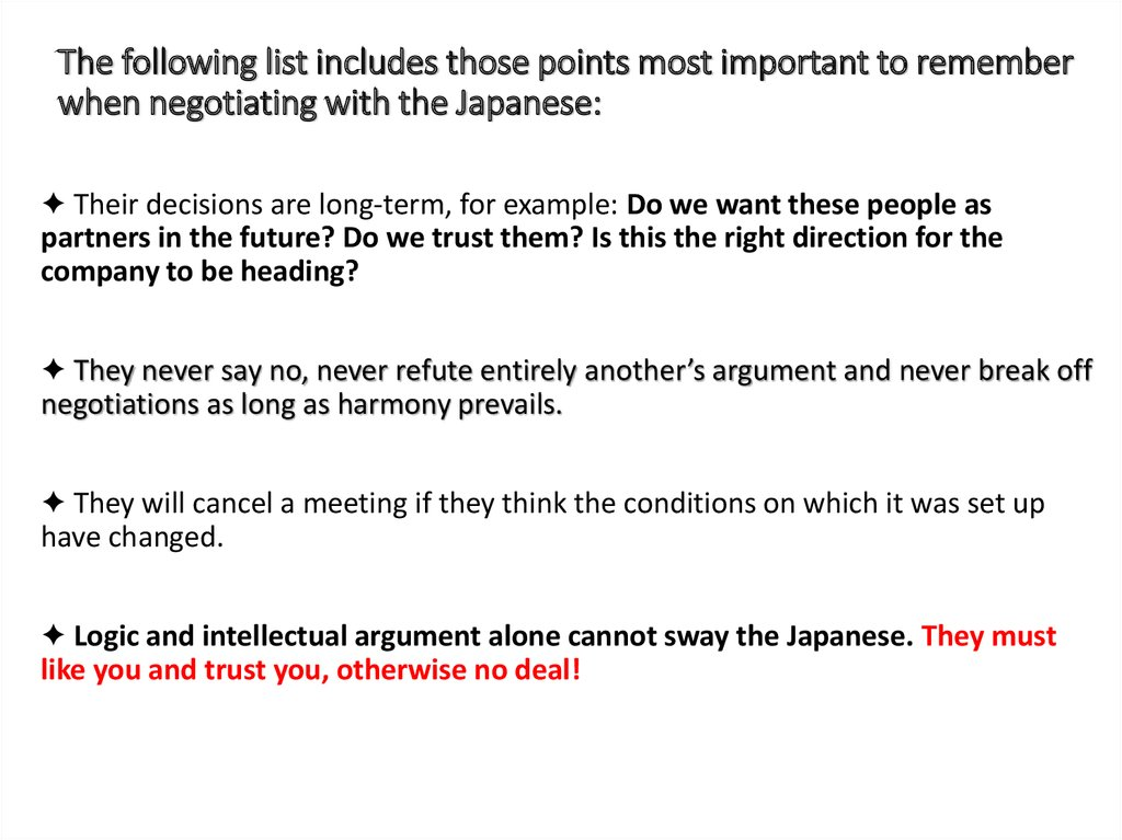 The following list includes those points most important to remember when negotiating with the Japanese:
