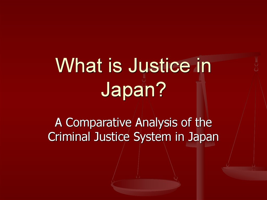 What is Justice in Japan?