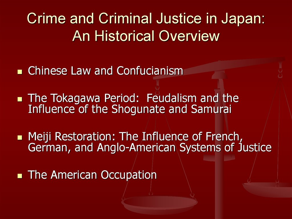 Crime and Criminal Justice in Japan: An Historical Overview