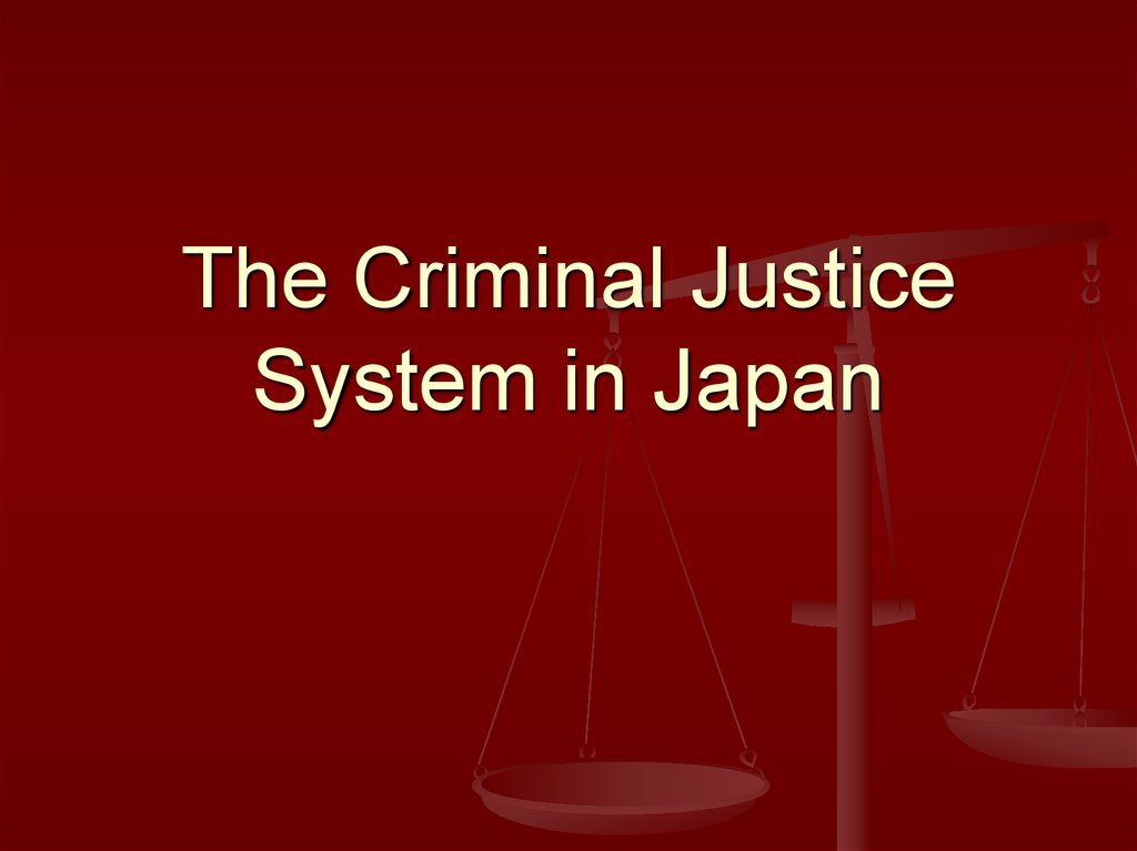 The Criminal Justice System in Japan
