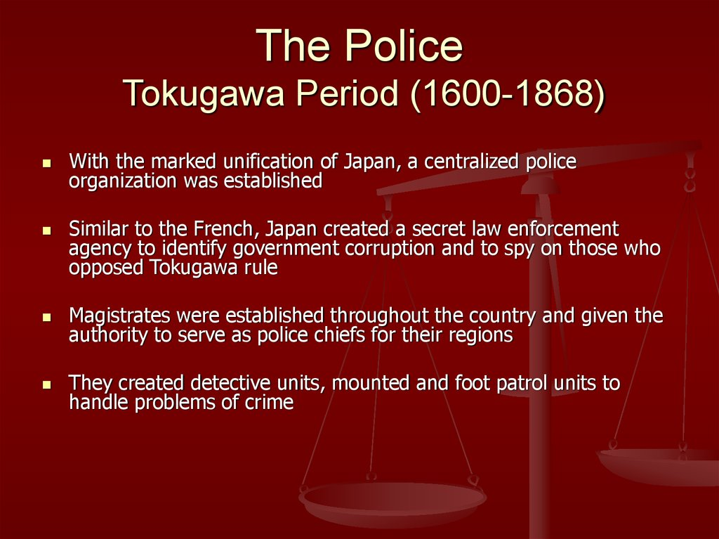 The Police Tokugawa Period (1600-1868)