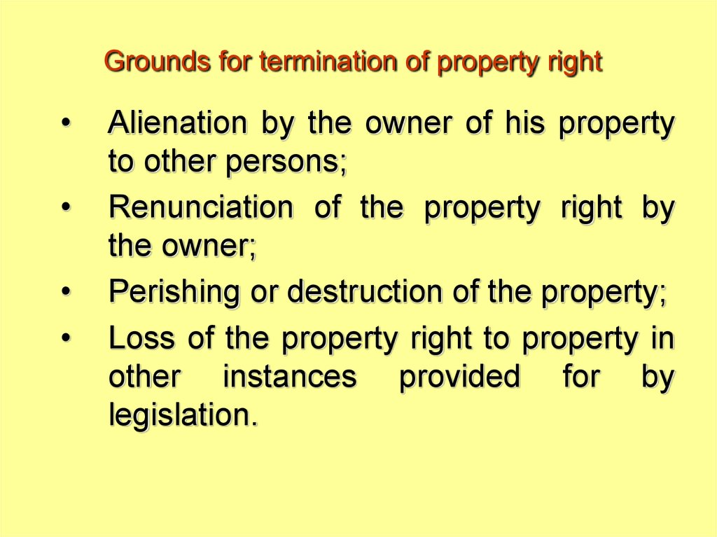 Grounds for termination of property right