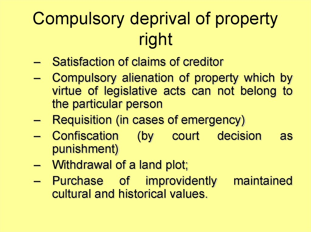 Compulsory deprival of property right