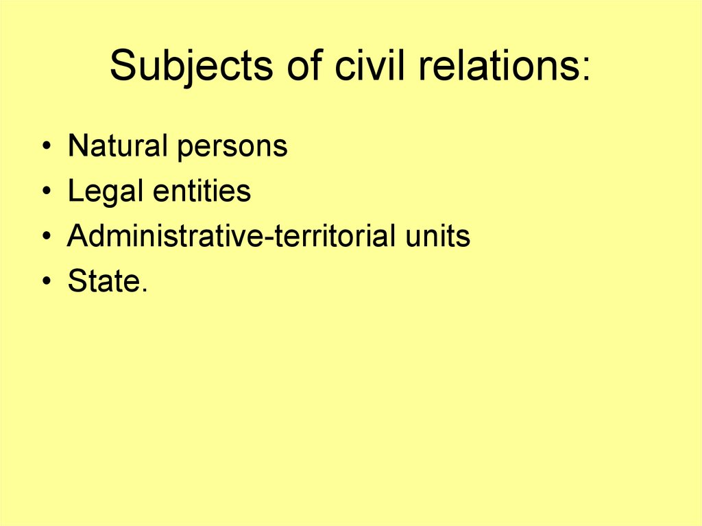 Subjects of civil relations: