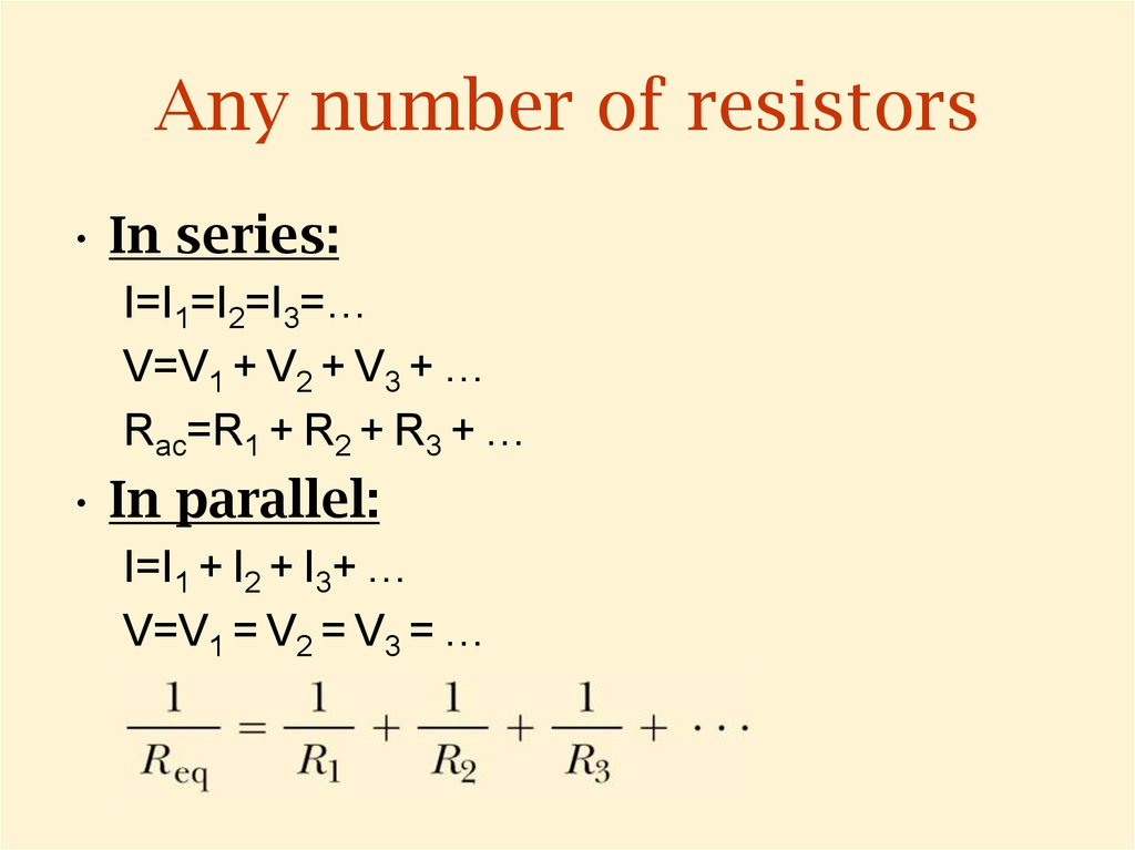 Any number of resistors