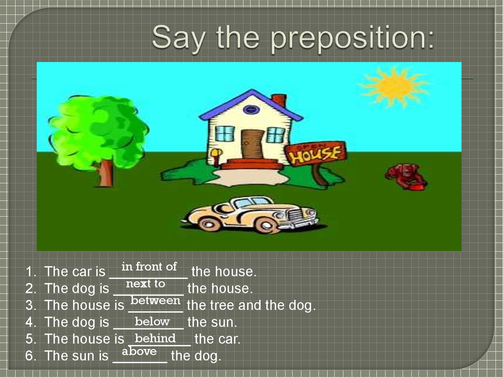 Say the preposition: