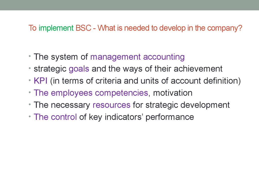 To implement BSC - What is needed to develop in the company?