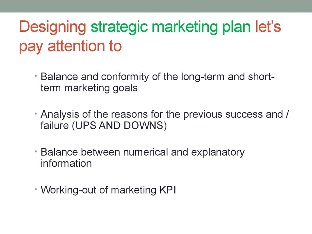 Designing strategic marketing plan let's pay attention to
