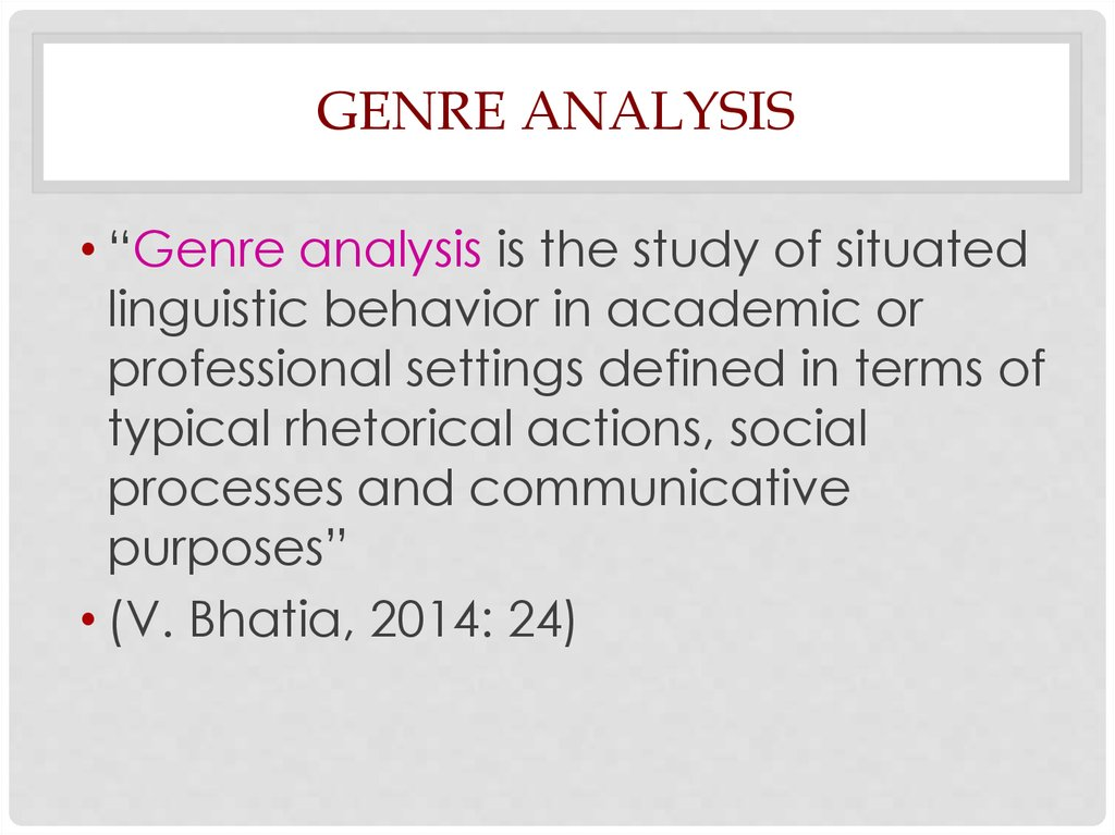 genre analysis and special way of using (redirected from genre analysis) genre studies is an academic subject which studies genre theory as a branch of general critical theory in several different fields, including the literary or artistic, linguistic, or rhetorical.