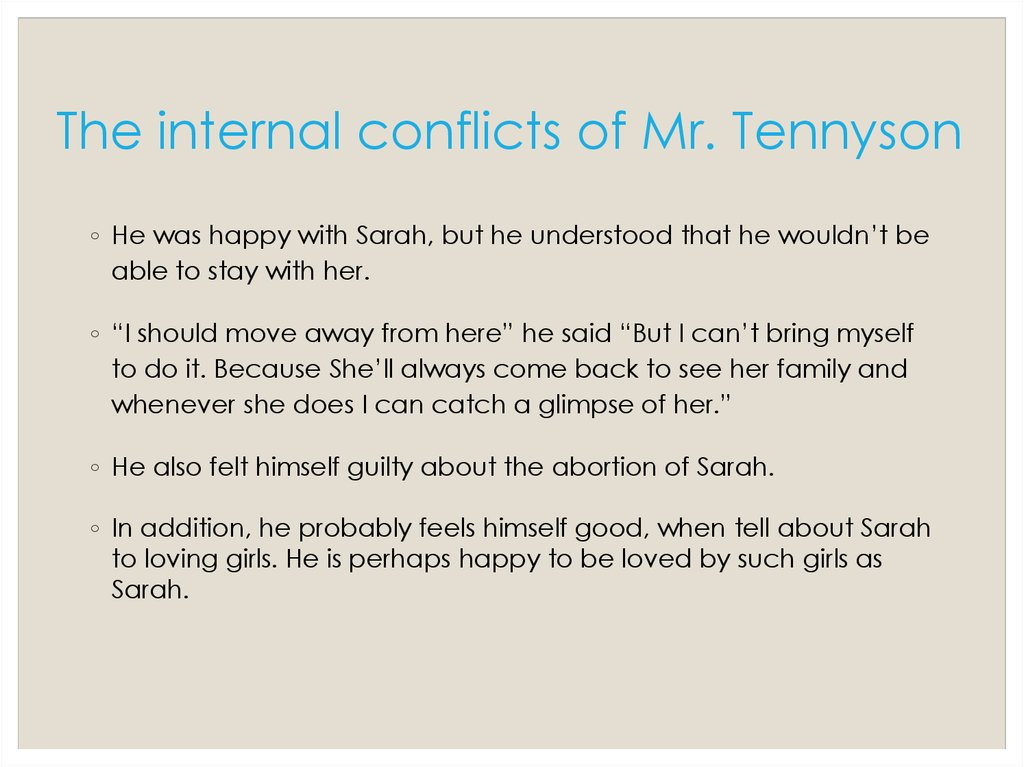 The internal conflicts of Mr. Tennyson